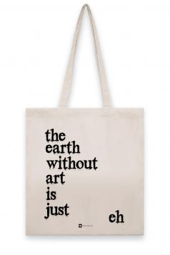 Torba lniana - The Earth Without Art Is Just Eh