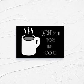 Kartka pocztowa – I LOVE YOU more than coffe