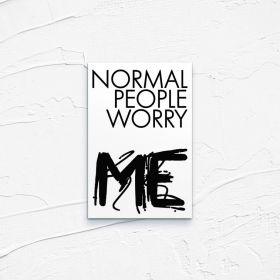 Kartka pocztowa – Normal People Worry Me