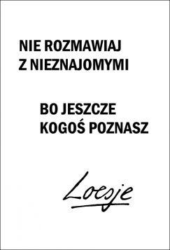 Kartka pocztowa – Nie rozmawiaj, Loesje